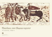 Parafrase over Bayeux- tapetet Susanne Thea